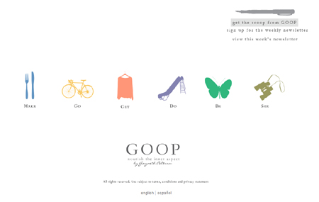 Goop's front page. Flash driven and a little vague (bad) but graphic and simple (good).