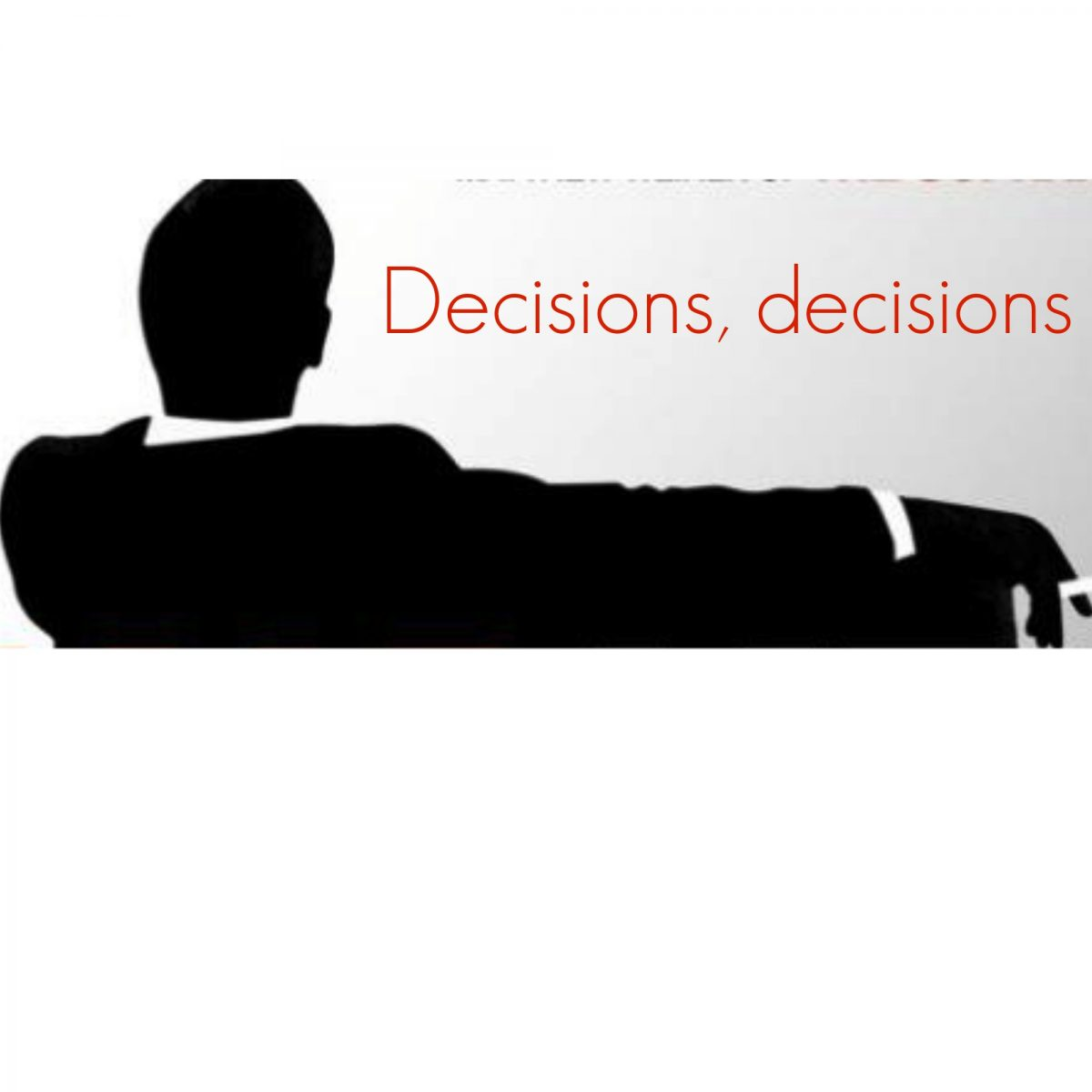 It Had to Be You: On Decision Making