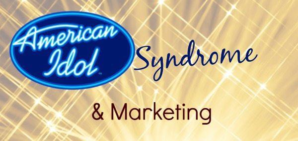 American Idol Syndrome