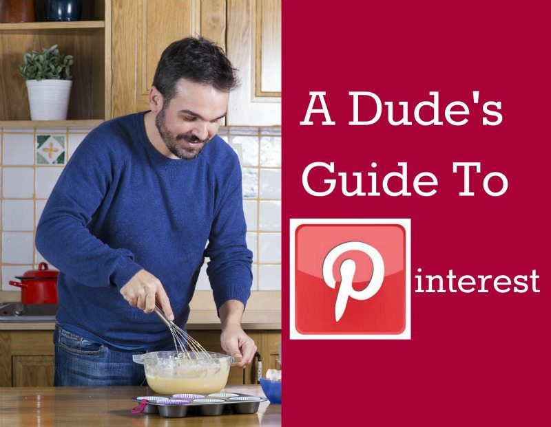 Dude's Guide to Pinterest: Part 4