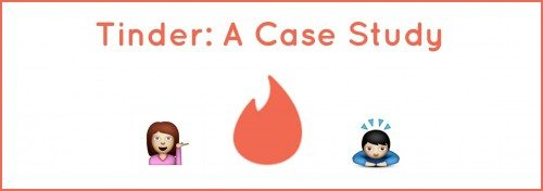 Tinder: A Case Study | Breaking Even Communications