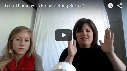 Tech Thursday: Is Email Getting Sexier?