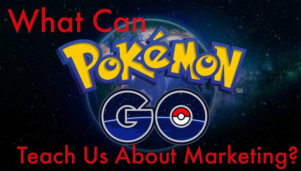Pokemon Go from a Marketer's Perspective