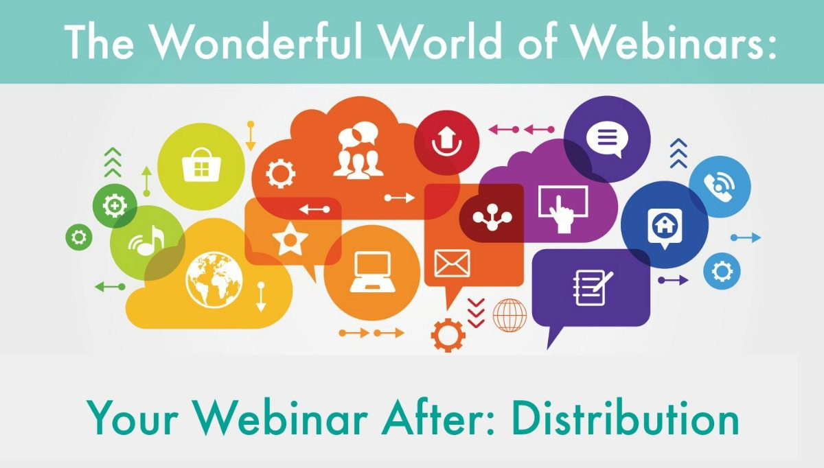 Your Webinar After: Distribution