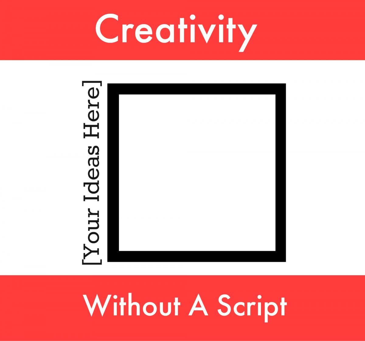 Creativity Without A Script