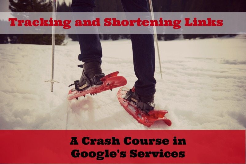 A Crash Course on Google's Link Shortening and Tracking Services