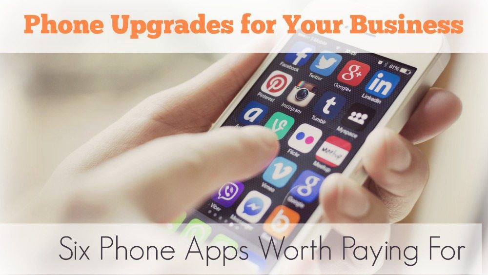 Six Phone Apps Worth Paying For (For Your Business)