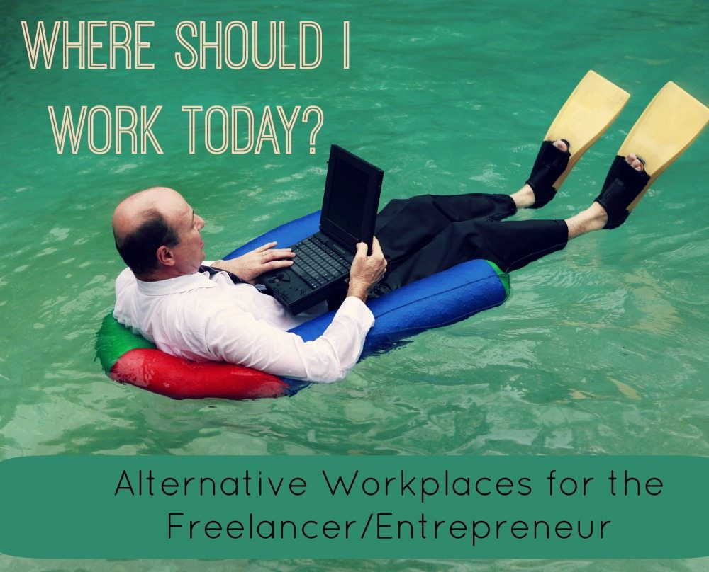 Alternative Workplaces for the Freelancer/Entrepreneur