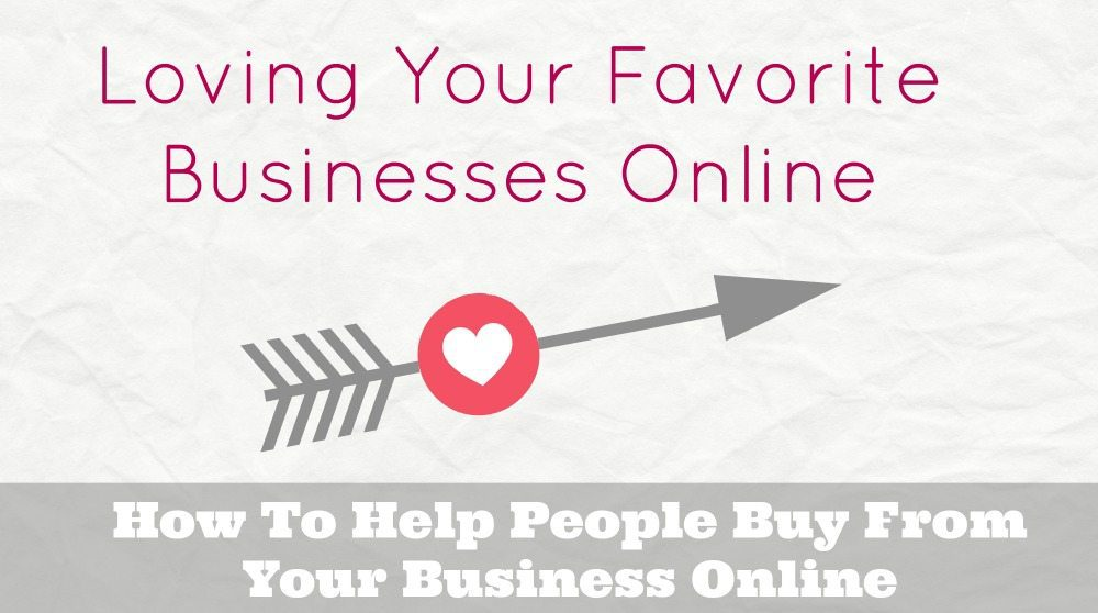 How To Help People Buy From Your Business Online