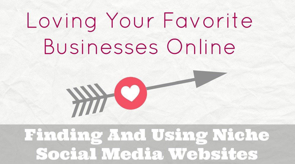 Finding And Using Niche Social Media Websites