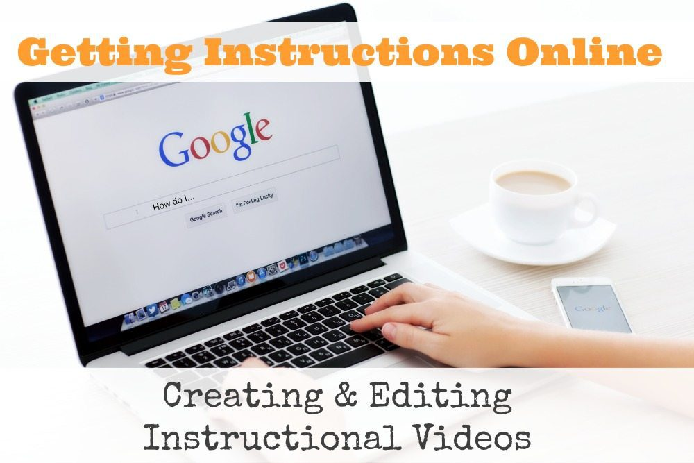 Creating & Editing Instructional Videos