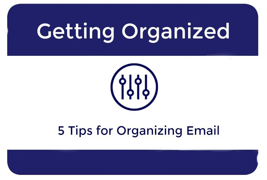 Five Tips For Organizing Email