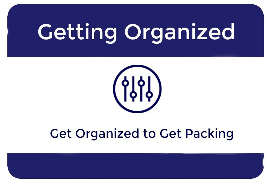 Get Organized to Get Packing
