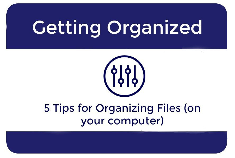 5 Tips for Organizing Files (on Your Computer)