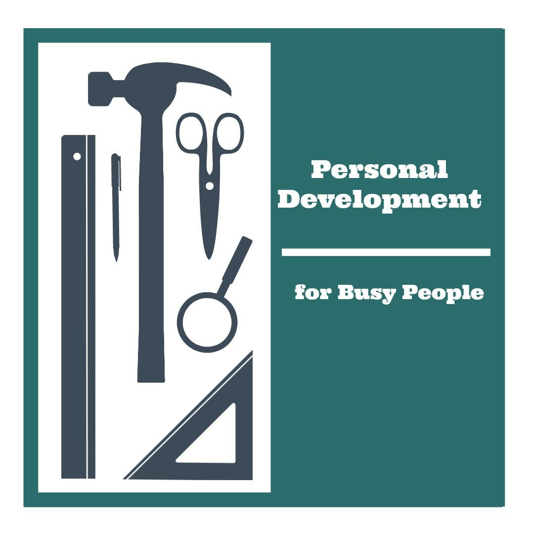 Personal Development for Busy People