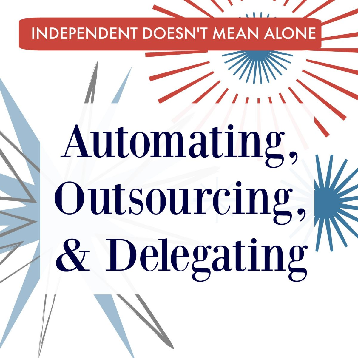 Automating, Outsourcing, & Delegating