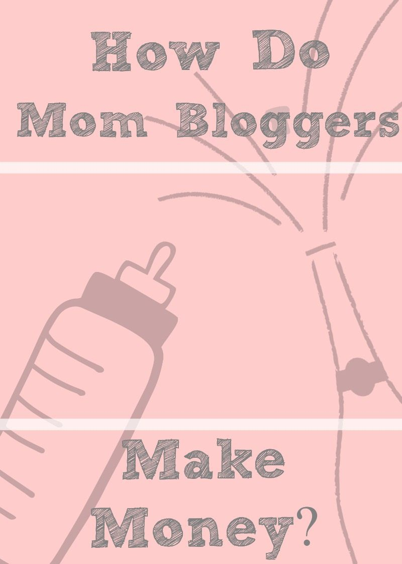 How Do Mom Bloggers Make Money?