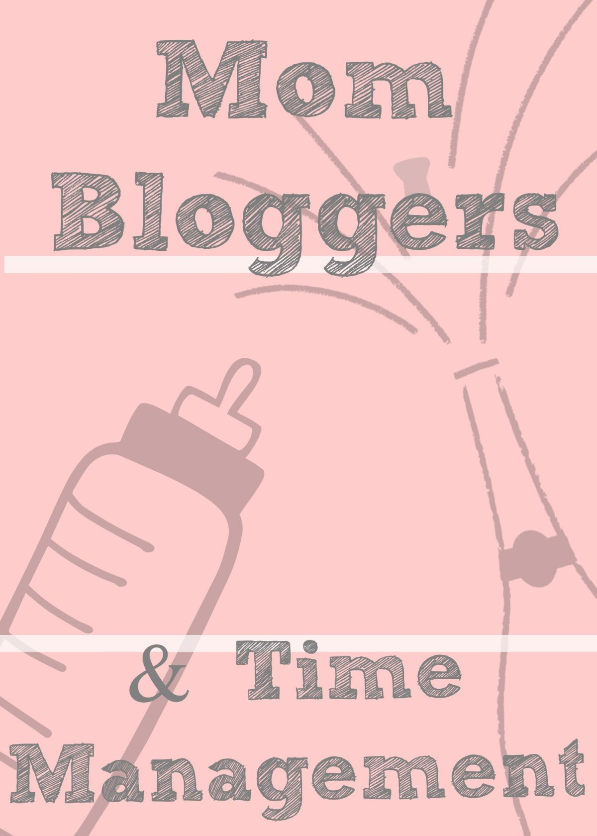 Time Management for Mom Bloggers