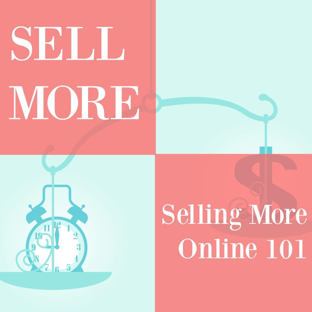 Selling More Online 101