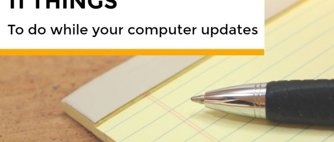 Eleven Things To Do While Windows Updates