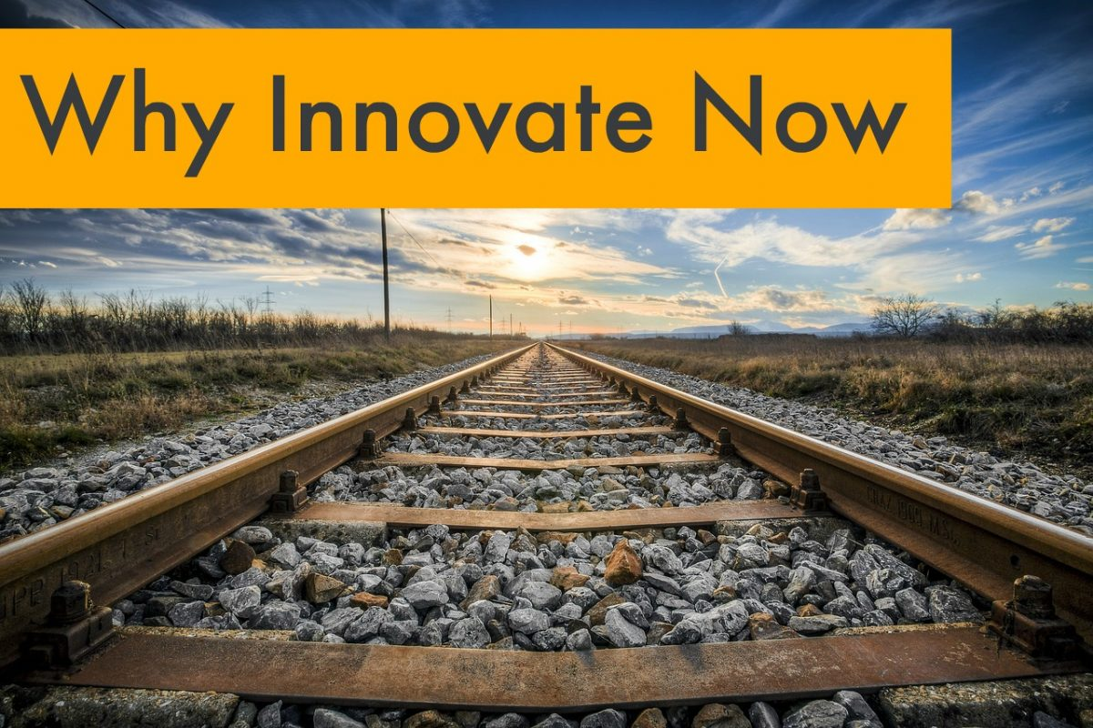 Why the Time to Innovate is Always Now